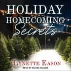 Holiday Homecoming Secrets audiobook by Lynette Eason