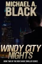 Windy City Knights ebook by Michael A. Black