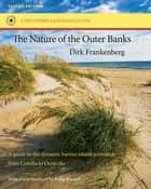 The Nature of the Outer Banks ebook by Dirk Frankenberg,Betsy Bennett