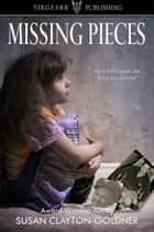 Missing Pieces ebook by Susan Clayton-Goldner
