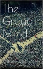 The Group Mind ebook by William Mcdougall