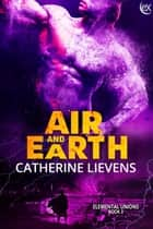 Air and Earth ebook by Catherine Lievens