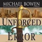 Unforced Error - A Rep and Melissa Pennyworth Mystery audiobook by Michael Bowen, Poisoned Pen Press