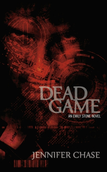 Dead Game: An Emily Stone Novel ebook by Jennifer Chase