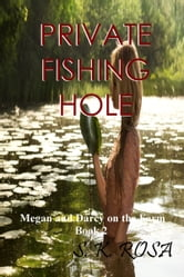 Megan and Darcy on the Farm, Book 2: Private Fishing Hole ebook by SK Rosa