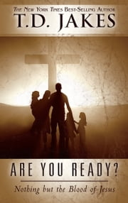 Are You Ready? - Nothing But the Blood of Jesus ebook by T. D. Jakes,Don Nori Sr.