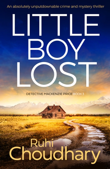 Little Boy Lost - An absolutely unputdownable crime and mystery thriller ebook by Ruhi Choudhary