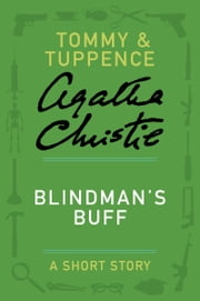 Blindman's Buff - A Tommy & Tuppence Story ebook by Agatha Christie