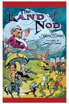 The Land of Nod ebook by J. Walker McSpadden, Edward L. Chase