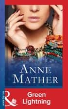 Green Lightning (Mills & Boon Modern) 電子書籍 by Anne Mather