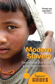 Modern Slavery - A Beginner's Guide ebook by Kevin Bales,Zoe Trodd,Alex Kent Williamson