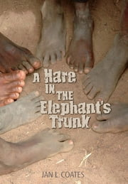 Hare in the Elephant's Trunk ebook by Jan Coates