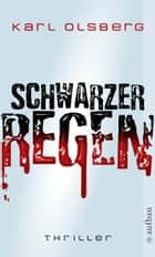 Schwarzer Regen - Thriller ebook by Karl Olsberg