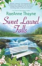 Sweet Laurel Falls ebook by RaeAnne Thayne