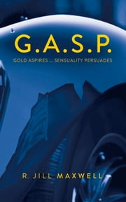 G.A.S.P. ebook by R. Jill Maxwell