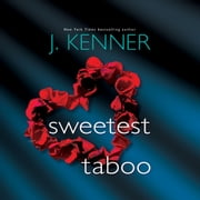 Sweetest Taboo audiobook by J. Kenner