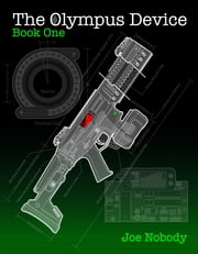 The Olympus Device - Book One ebook by Joe Nobody