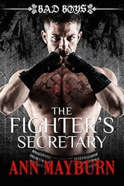 The Fighter's Secretary ebook by Ann Mayburn