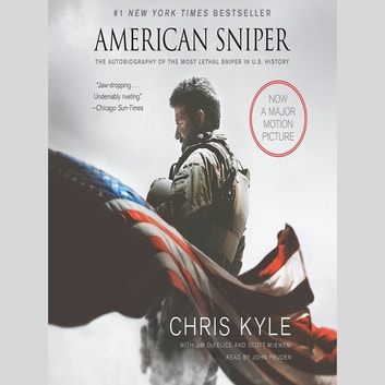 American Sniper - The Autobiography of the Most Lethal Sniper in U.S. Military History audiobook by Chris Kyle,Scott McEwen,Jim DeFelice