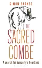 The Sacred Combe ebook by Simon Barnes