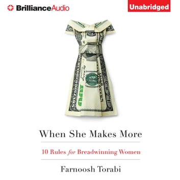 When She Makes More - 10 Rules for Breadwinning Women audiobook by Farnoosh Torabi