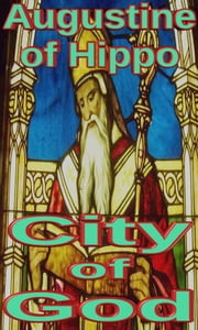 City of God ebook by Augustine of Hippo