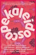 Kaleidoscope ebook by Alisa Krasnostein (ed),Julia Rios (ed)
