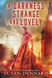 A Darkness Strange and Lovely ebook by Susan Dennard
