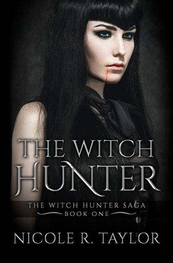 The Witch Hunter ebook by Nicole R. Taylor