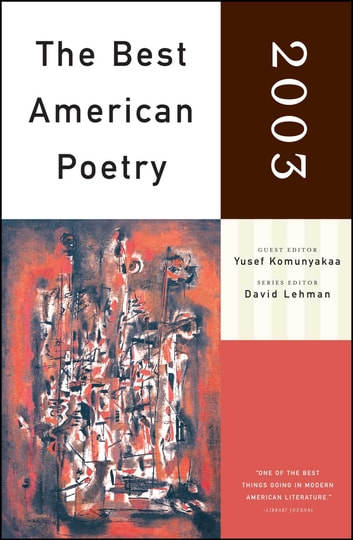 The best american poetry 2003 ebook by yusef komunyakaa the best american poetry 2003 series editor david lehman ebook by yusef komunyakaa fandeluxe Ebook collections