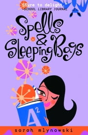 Spells & Sleeping Bags ebook by Sarah Mlynowski