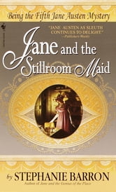 Jane and the Stillroom Maid - Being the Fifth Jane Austen Mystery ebook by Stephanie Barron