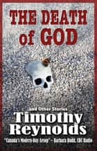 The Death of God - and Other Stories ebook by Timothy Reynolds