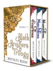 The Black Brothers Trilogy: Boxed Set ebook by Brynley Bush