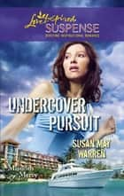 Undercover Pursuit (Mills & Boon Love Inspired) (Missions of Mercy, Book 3) ebook by Susan May Warren