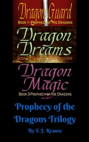 Prophecy of the Dragons Trilogy ebook by Eric J. Krause