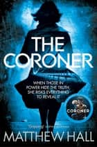 The Coroner: A Coroner Jenny Cooper Novel 1 ebook by M. R. Hall
