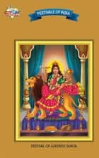 Durga Puja - Festival Of India ebook by Priyanka Verma