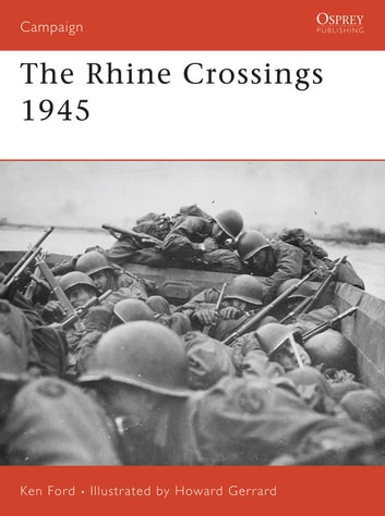 The Rhine Crossings 1945 ebook by Ken Ford