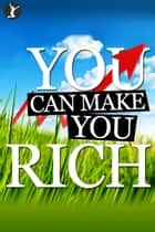 You Can Make You Rich ebook by Sean Dillon