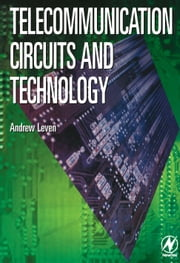 Telecommunication Circuits and Technology ebook by Leven, Andrew