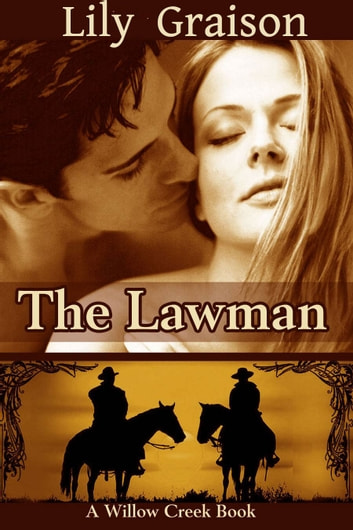 The Lawman - Willow Creek Book #1 ebook by Lily Graison