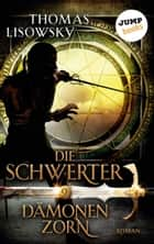 DIE SCHWERTER - Band 9: Dämonenzorn ebook by Thomas Lisowsky
