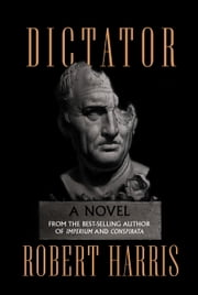 Dictator - A novel ebook by Robert Harris