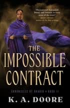 The Impossible Contract - Book 2 in the Chronicles of Ghadid ebook by K. A. Doore