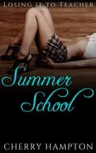 Losing it to Teacher: Summer School ebook by