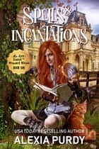 Spells & Incantations (Miss Eyre's School for Wayward Witches Book 1) ebook by