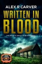 Written In Blood ebook by Alex R Carver