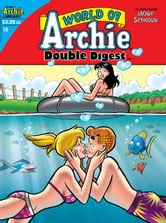 World of Archie Double Digest #18 ebook by Craig Boldman, Stan Goldberg, Fernando Ruiz