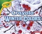 Crayola ® Winter Colors ebook by Jodie Shepherd